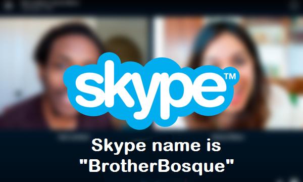 Skype BrotherBosque